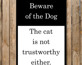 "Beware of the Dog The Cat is Not Trustworthy Either Aluminum Sign 8"" x 12"""