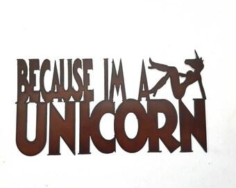 Because I'm a Unicorn