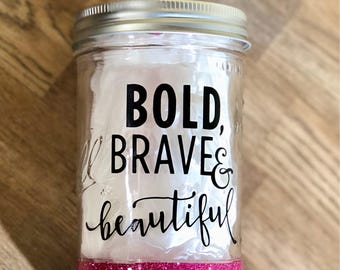 Glitter Dipped Mason Jar - Bold Brave and Beautiful