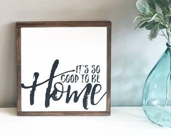Good To Be Home Sign 12x12""