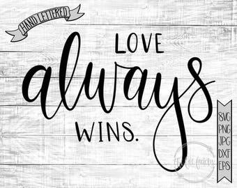 Love Always Wins SVG