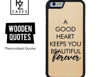 Wooden Phone Case, Quote Phone Case, Wooden Personalized Case, iPhone 7 Case, iphone 6 Case, Personalized Gift for Her, 6s Case, Saying Case