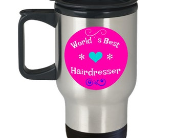 World Best Hairdresser, Hairdresser Travel Mug, Best hairdresser Travel mug, Hairdresser gift, Best Hairdresser Gift, Stylist, Gift, Barber
