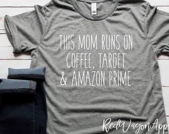 This Mom Run On Coffee Target & Amazon Prime | Unisex Jersey Short Sleeve T- Shirt | Mom Tee | Womans T-Shirt | Cute Woman's T-shirt | 051