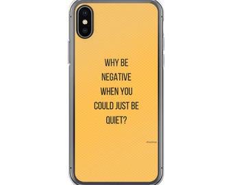 Y B Negative Quote iPhone Case