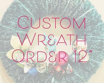 "Custom Wreath Order 12"" Size Wreath"