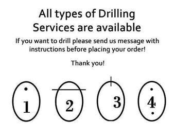 if you want to drill please send us messeage with instructions before placing your order !