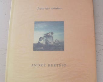 André Kertész: From My Window - [First edition - 1981]