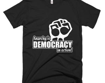 Anarchy Is Democracy In Action Rebel Short-Sleeve T-Shirt