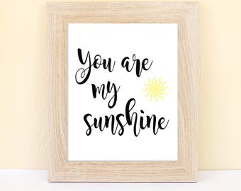 Nursery Printable Wall art.  You are my sunshine.  5x7 | 8x10 | 16x20 | Instant Download.  Art Print  Wall Art . Digital download .Gift.