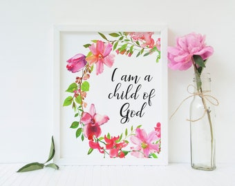 I Am A Child Of God Print,Motivational Art,Nursery Bible Quote. Quote Printable.Christian Wall Art. Instant Download.