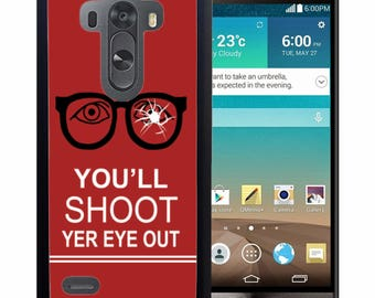 Christmas Rubber Case For LG  3, 4, 5, 6 - You'll Shoot Yer Eye Out