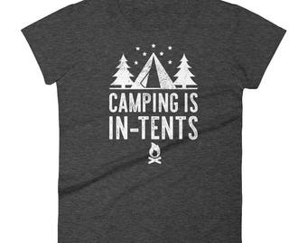Camping Is In-tents Funny Outdoor Camping Pun Gift T Shirt Women's