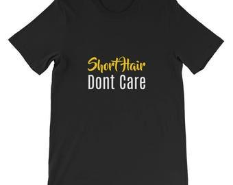 Short hair don't care Short-Sleeve Unisex T-Shirt