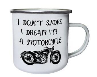 I don't Snore I Dream I'm a MotorCycle Novelty Funny Retro,Tin, Enamel 10oz Mug ii9e
