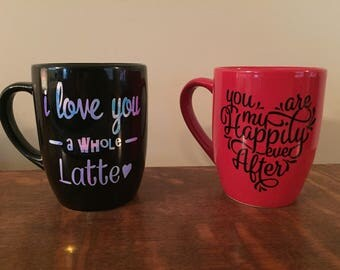 Valentine's Coffee Mug, I love you a whole latte, you are my happily every after, java, cup, drinkware
