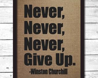 never give up, never give up print, never give up wall art, Winston Churchill wall art, Winston Churchill print, Churchill quote