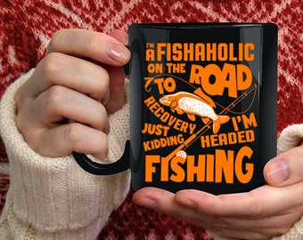 I'm A Fishaholic Coffee Mug, I'm Headed Fishing Coffee Cup
