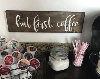 But first. Coffee handcrafted wood sign