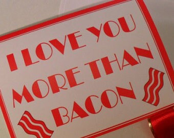 I love you more than bacon, Funny Valentine Card, Valentines Day Card, Humor Card, I love you card, Valentines Day Card, Greeting Cards