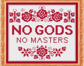 No Gods No masters cross stitch pattern *PATTERN ONLY* PDF Instant download