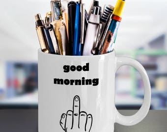 Good Morning Funny Coffee Mug For Men  with sayings Shipping Printed And Shipped From U.S.ACup  with holder