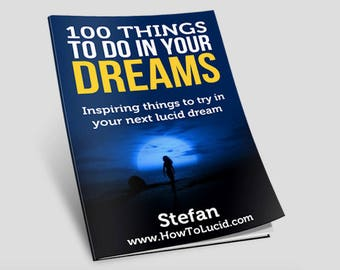 100 Things to do in dreams: Lucid Dreaming Inspiration Blueprint