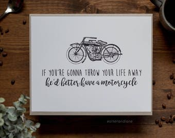 If You're Going To Throw Your Life Away, He Better Have A Motorcycle  - Paper Print - Wall Art Home Decor - Gilmore Girls Fan Gift