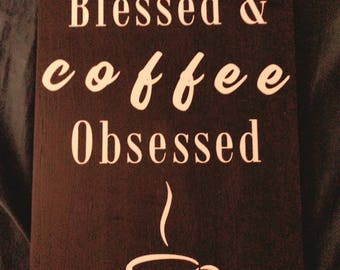 Stressed Blessed & Coffee Obsessed Kitchen Sign