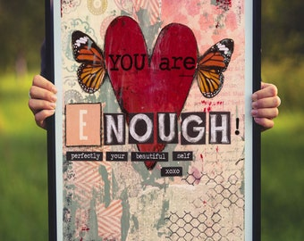 You are enough, mixed media art , art print,collage, wall decor