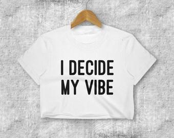 I Decide my Vibe Positivity Energy Meditation Vegan Women's Crop Top