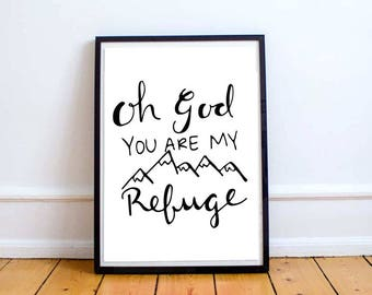 Oh God You are my Refuge | PRINTABLE WALL ART