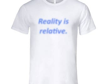 Faded Reality Is Relative Aesthetic T Shirt