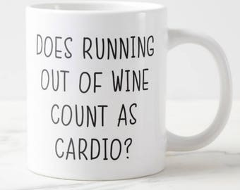 Does Running out of Wine count as cardio? Mug