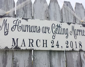 Our Humans are Getting Married | Save The Date Sign for Dogs | Engagement Sign | Photo Props for Dogs | Ring Bearer Sign |Save the Date Idea