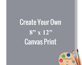 "8x12"" Canvas Prints - Rolled or Stretched - Embellishment Optional"