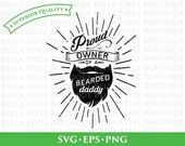 Proud Owner of a Bearded Daddy svg png eps cut file