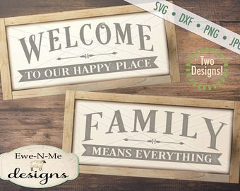 Welcome to Our Happy Place svg - Family Means Everything svg - Welcome svg - Family Welcome svg bundle - Commercial use svg, dxf, png, jpg