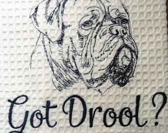 Got Drool? Mastiff - Rottie - BullDog - St Bernard - Newfie -  Embroidered Towel - Tea Towel - What's your favorite breed?