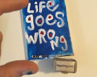 Life Goes Wrong Blue  - Small Word Art Typography word painting - NayArts