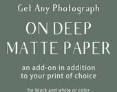 Photograph Add-On, Matte Paper, Great for Black and White or Color, No Reflection Photo Paper, Competition Standards