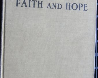 Christmas in July Vintage Song Book Songs of Faith and Hope, Copyright 1907, Jennings and Graham Publishers
