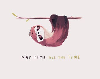 Nap Time All The Time - Print