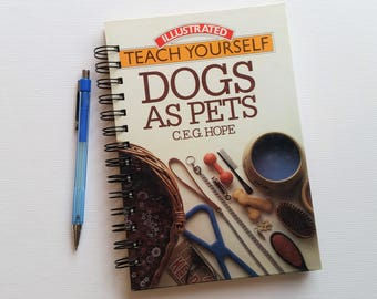 Dogs as Pets, Recycled Book Journal, Notebook
