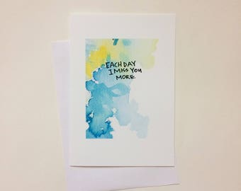 Greeting Card - Each day I miss you more - Card, blank inside card