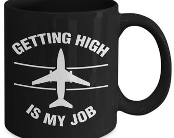 Getting High Is My Job Pilot Aviator Coffee Mug