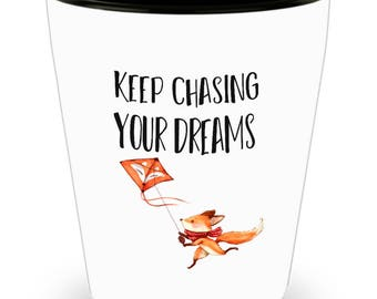 Keep Chasing Your Dreams Fox Shot Glass