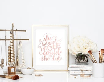 Gold or Rose Gold Foil Print / She Believed That She Could So She Did / Motivational Wall Desk Art