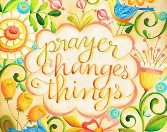 25% OFF PRINTS Prayer Changes Things Christian Scripture Inspirational Art Print
