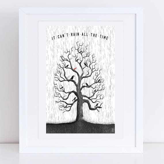 It Can't Rain All The Time 2017 - Signed print